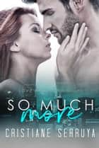 So Much More ebook by Cristiane Serruya