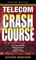 Telecom Crash Course ebook by Steven Shepard