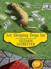 Let Sleeping Dogs Lie ebook by Suzann Ledbetter