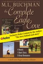The Complete Eagle Cove ebook by M. L. Buchman