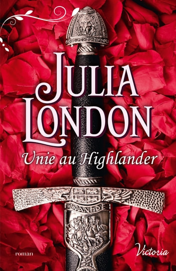 Unie au Highlander ebook by Julia London