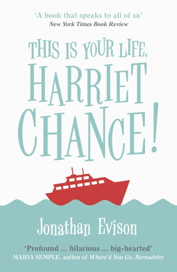 This Is Your Life, Harriet Chance! ebook by Jonathan Evison