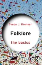 Folklore: The Basics ebook by Simon J. Bronner