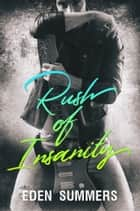 Rush of Insanity ebook by Eden Summers