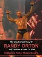 The Unauthorized Story of Randy Orton and The Viper's Strike on WWE ebook by Michael Essany