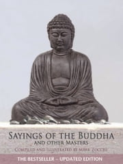 Sayings of the Buddha and Other Masters ebook by Mark Zocchi