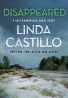 Disappeared - A Kate Burkholder Short Mystery ebook by Linda Castillo