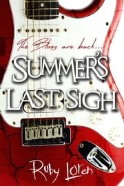 Summer's Last Sigh - Rockstar Romance Series, #2 ebook by Ruby Loren
