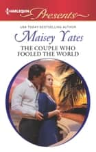 The Couple who Fooled the World ebook by Maisey Yates