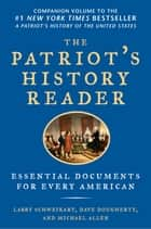 The Patriot's History Reader - Essential Documents for Every American ebook by Larry Schweikart, Michael Patrick Allen, Dave Dougherty