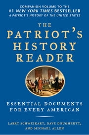 The Patriot's History Reader - Essential Documents for Every American ebook by Larry Schweikart,Michael Patrick Allen,Dave Dougherty