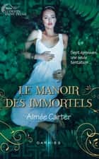 Le Manoir des Immortels ebook by Aimée Carter