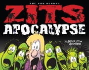 Zits Apocalypse - Are You Ready? ebook by Jerry Scott,Jim Borgman