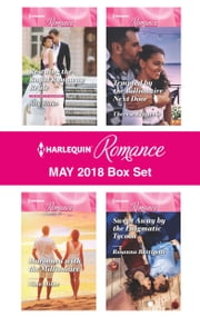 Harlequin Romance May 2018 Box Set - Rescuing the Royal Runaway Bride\Marooned with the Millionaire\Tempted by the Billionaire Next Door\Swept Away by the Enigmatic Tycoon ebook by Rosanna Battigelli, Ally Blake, Therese Beharrie,...