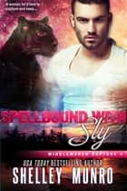 Spellbound With Sly ebook by Shelley Munro