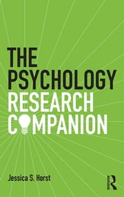 The Psychology Research Companion - From student project to working life ebook by Jessica S. Horst