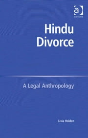 Hindu Divorce - A Legal Anthropology ebook by Dr Livia Holden