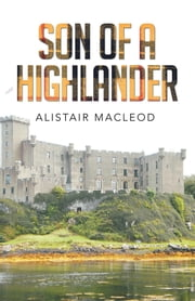 Son of a Highlander ebook by Alistair MacLeod
