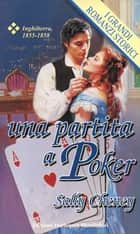 Una partita a poker - I Grandi Romanzi Storici ebook by Sally Cheney