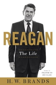Reagan - The Life ebook by H.W. Brands