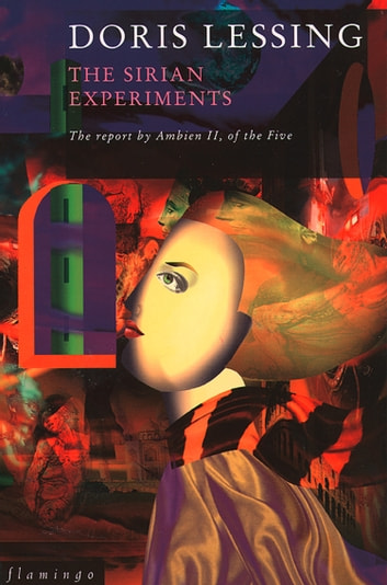 The Sirian Experiments (Canopus in Argos: Archives Series, Book 3) ebook by Doris Lessing