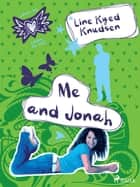 Loves Me/Loves Me Not 3 - Me and Jonah eBook by Line Kyed Knudsen, Martin Reib Petersen