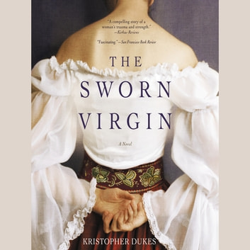 The Sworn Virgin - A Novel audiobook by Kristopher Dukes