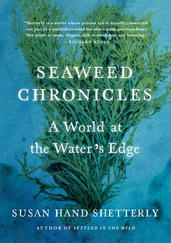 Seaweed chronicles ebook by susan hand shetterly 9781616208820 seaweed chronicles a world at the waters edge ebook by susan hand shetterly fandeluxe Choice Image