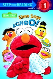 Elmo Says Achoo! (Sesame Street) ebook by Sarah Albee,Tom Brannon