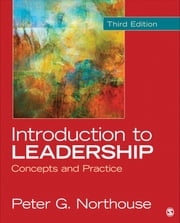 Introduction to Leadership - Concepts and Practice ebook by Dr. Peter G. Northouse
