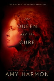 The Queen and the Cure ebook by Amy Harmon
