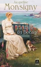 La Dame du bocage ebook by Jacqueline Monsigny