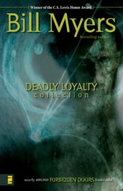 Deadly Loyalty Collection ebook by Bill Myers