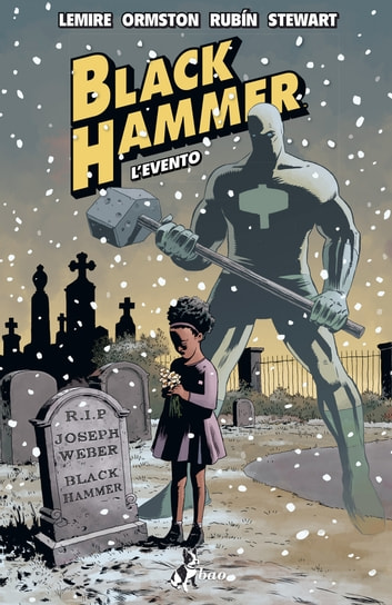 Black Hammer 2 - L'Evento eBook by Jeff Lemire,Dean Ormston