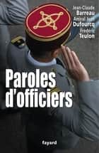 Paroles d'officiers ebook by Jean-Claude Barreau