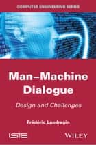 Man-Machine Dialogue ebook by Frederic Landragin