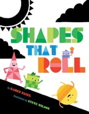 Shapes That Roll ebook by Karen Nagel,Steve Wilson