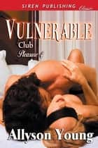 Vulnerable ebook by Allyson Young