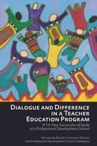 Dialogue and Difference in a Teacher Education Program ebook by Marilyn Johnston-Parsons