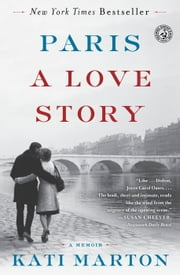 Paris: A Love Story ebook by Kati Marton