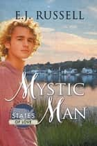 Mystic Man ebook by E.J. Russell