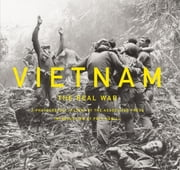 Vietnam: The Real War - A Photographic History by the Associated Press ebook by Hamill,Pete,Associated Press