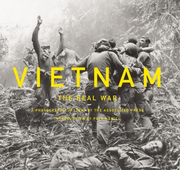 Vietnam: The Real War - A Photographic History by the Associated Press ebook by Associated Press,Pete Hamill