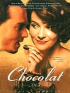 Chocolat - A Novel ebook by Joanne Harris