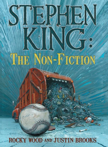 Stephen King: The Non-Fiction ebook by Rocky Wood,Justin Brooks