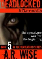 Deadlocked 5 ebook by A.R. Wise
