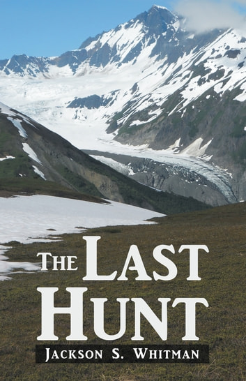 The Last Hunt ebook by Jackson S. Whitman