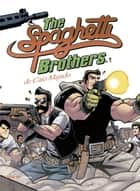 The Spaghetti Brothers ebook by Caio Majado