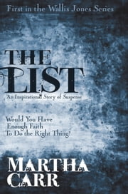 The List: The First Book in the Wallis Jones Series ebook by Martha Carr