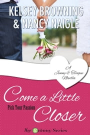 Come a Little Closer - A Jenny & Teague Novella ebook by Kelsey Browning,Nancy Naigle